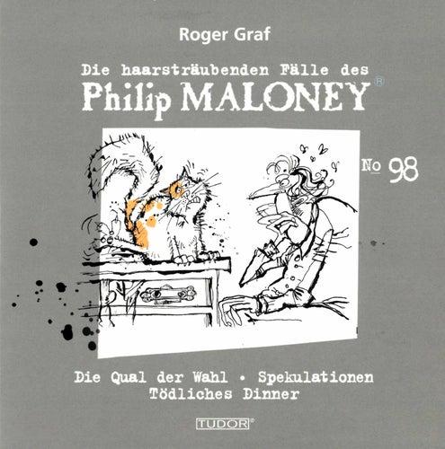Die haarsträubenden Fälle des Philip Maloney, Vol. 98 von Michael Schacht