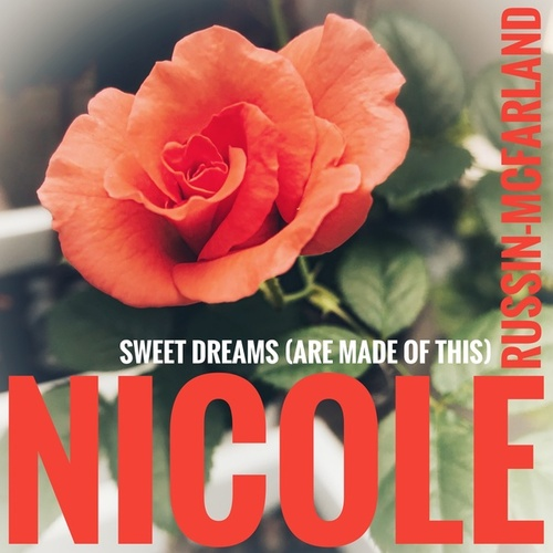 Sweet Dreams (Are Made of This) di Nicole Russin-McFarland
