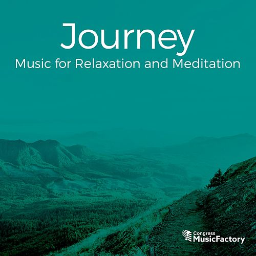 Journey: Music for Relaxation and Meditation (feat. Chris Beyer) by Congress MusicFactory