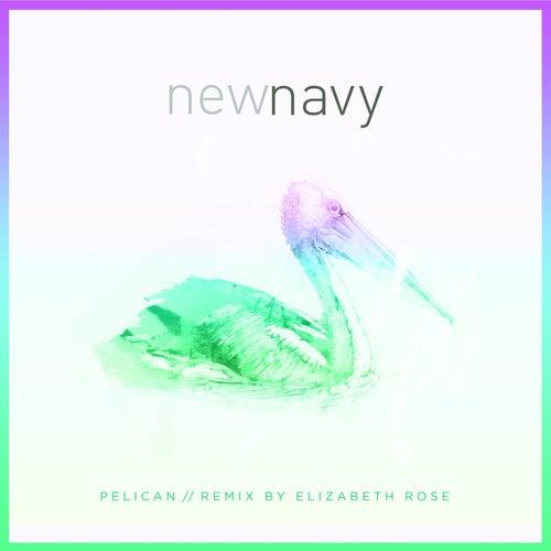 Pelican (Elizabeth Rose Remix) de New Navy