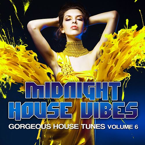 Midnight House Vibes, Vol. 6 (Gorgeous House Tunes) de Various Artists