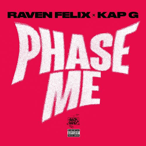 Phase Me (feat. Kap G) de Raven Felix