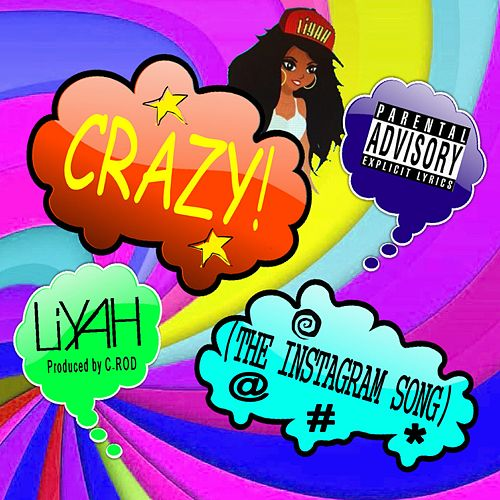 Crazy (The Instagram Song) by Liyah