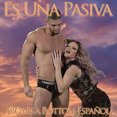 Es Una Pasiva (Boy Is a Bottom Español) de Willam
