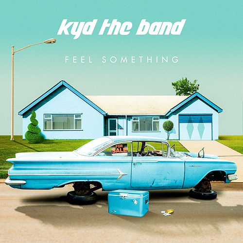 Feel Something von Kyd the Band