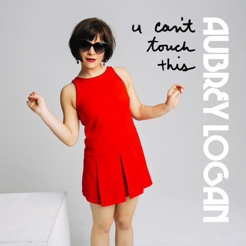 U Can't Touch This de Aubrey Logan