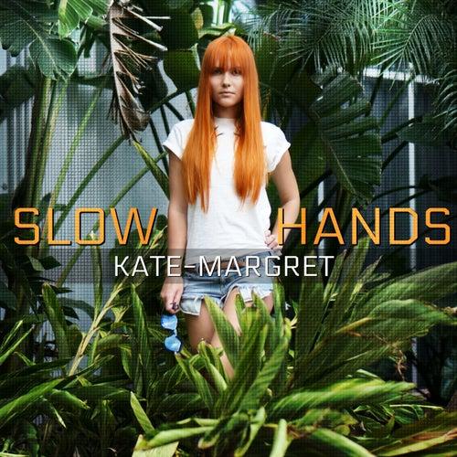 Slow Hand van Kate-Margret
