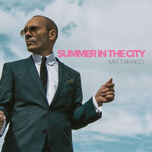 Summer in the City by Matt Bianco