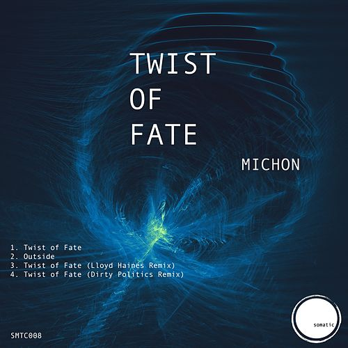 Twist of Fate - Single by Michon