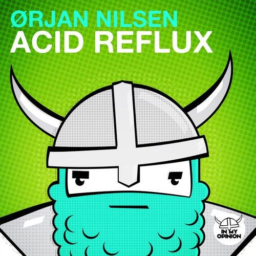 Acid Reflux von Orjan Nilsen