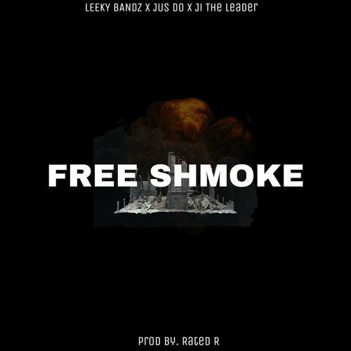 Free Shmoke by Leeky Bandz