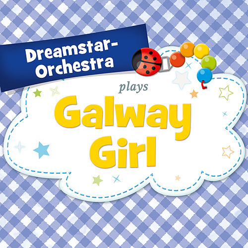 Galway Girl by Dreamstar Orchestra