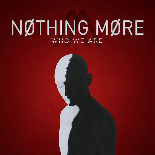 Who We Are by Nothing More