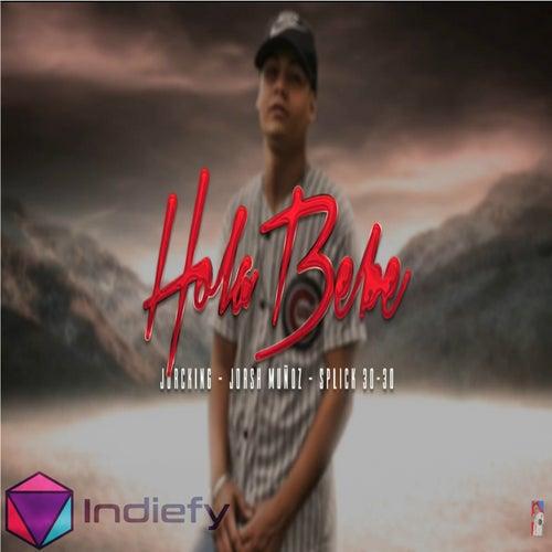 Hola Bebe (feat. Jorsh Muñoz & Splick 30-30) by Jorcking Oficial