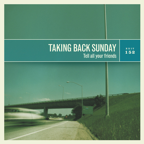 Tell All Your Friends by Taking Back Sunday
