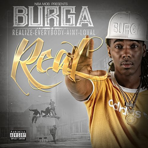 Real - Realize Everybody Ain't Loyal de Burga