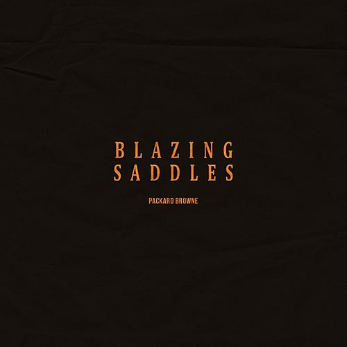 Blazing Saddles by Packard Browne