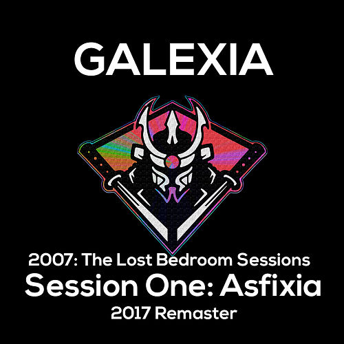 Asfixia (10th Year Anniversary Remaster) by Galexia