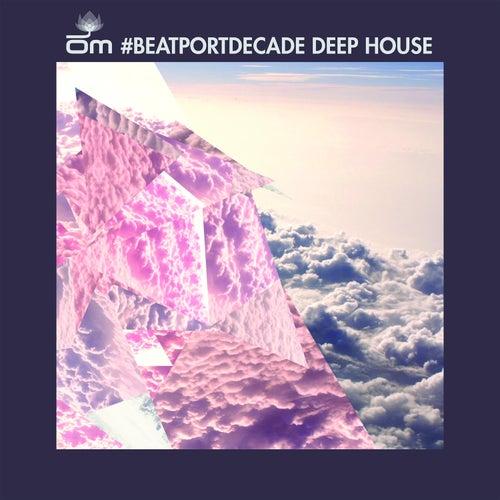 OM #BeatportDecade Deep House de Various Artists