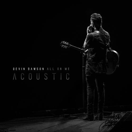 All On Me (Acoustic) von Devin Dawson
