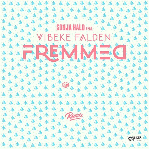 Fremmed (Remix) by Sonja Hald