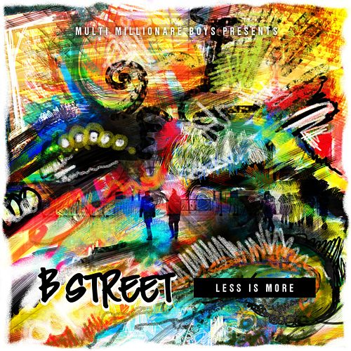 Less Is More von B-Street