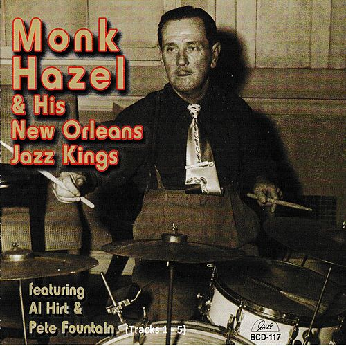 Monk Hazel & His New Orleans Jazz Kings by Monk Hazel