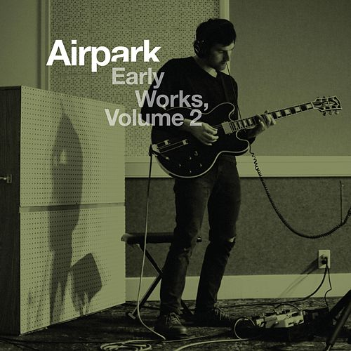 Early Works, Vol. 2 by Airpark