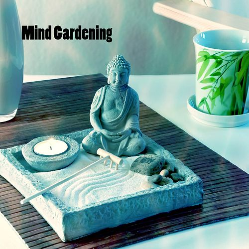 Mind Gardening von Best Relaxing SPA Music
