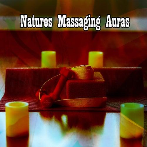 Natures Massaging Auras von Best Relaxing SPA Music