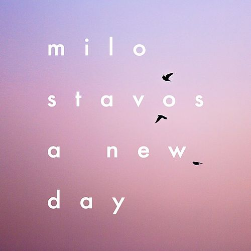 A New Day by Milo Stavos
