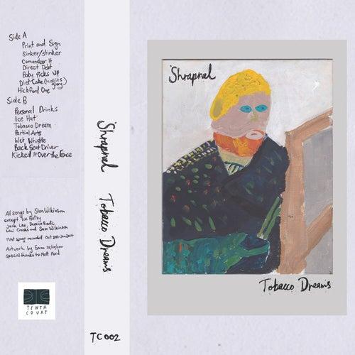 Tobacco Dreams by Shrapnel