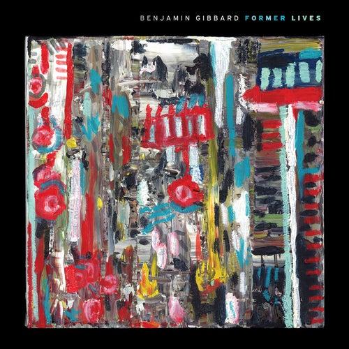 Former Lives by Benjamin Gibbard
