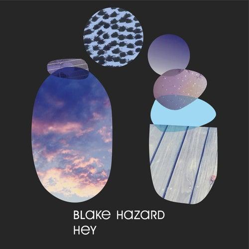 Hey by Blake Hazard