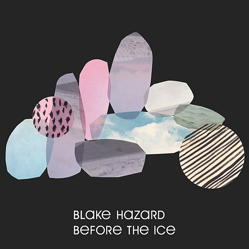 Before the Ice by Blake Hazard