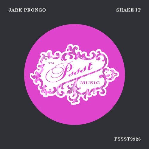 Shake It by Jark Prongo