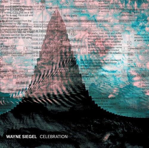 Wayne Siegel: Celebration by Wayne Siegel