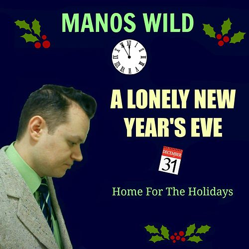 A Lonely New Year's Eve / Home for the Holidays by Manos Wild