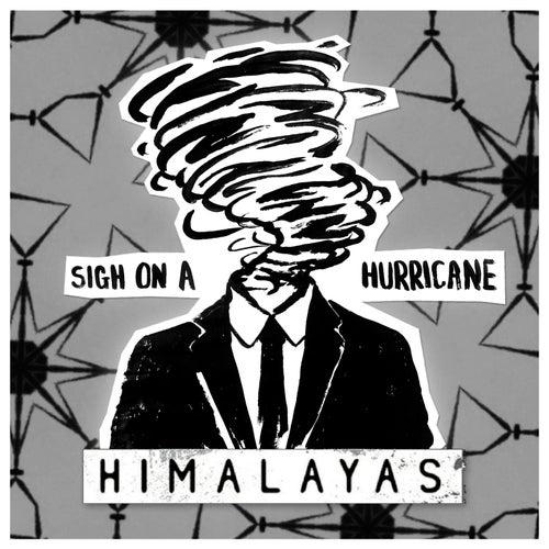 Sigh on a Hurricane de The Himalayas