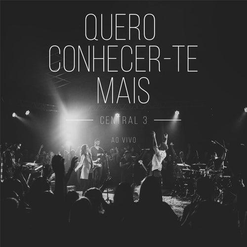 Quero Conhecer-Te Mais (Ao Vivo) by Central 3