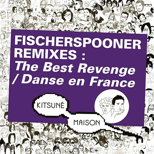 Kitsuné : Fischerspooner Remixes (The Best Revenge / Danse en France) by Fischerspooner