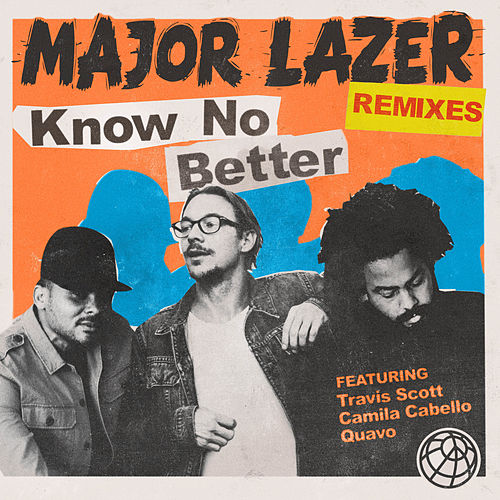 Know No Better (feat. Travis Scott, Camila Cabello & Quavo) [Remixes] de Various Artists