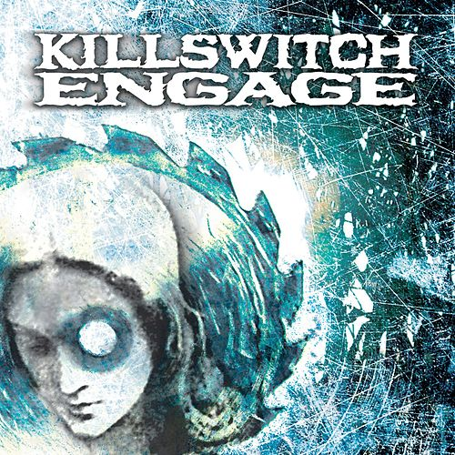 Killswitch Engage (Expanded Edition) (2004 Remaster) by Killswitch Engage