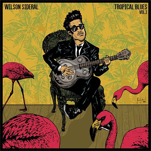 Tropical Blues, Vol. 1 de Wilson Sideral