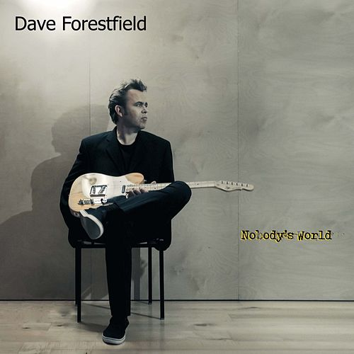 Nobody's World by Dave Forestfield