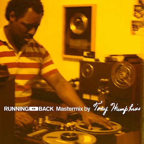 Running Back Mastermix: Tony Humphries von Various Artists