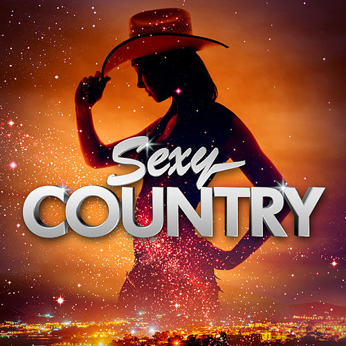 Sexy Country von Various Artists