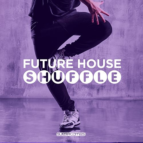 Future House Shuffle - EP by Various Artists
