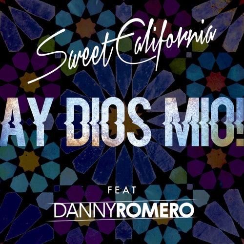 Ay Dios mio! (feat. Danny Romero) von Sweet California