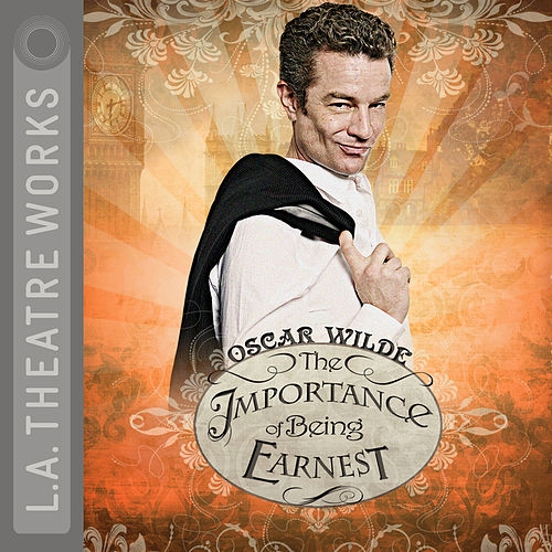 Importance of Being Earnest (Audiodrama) von Oscar Wilde